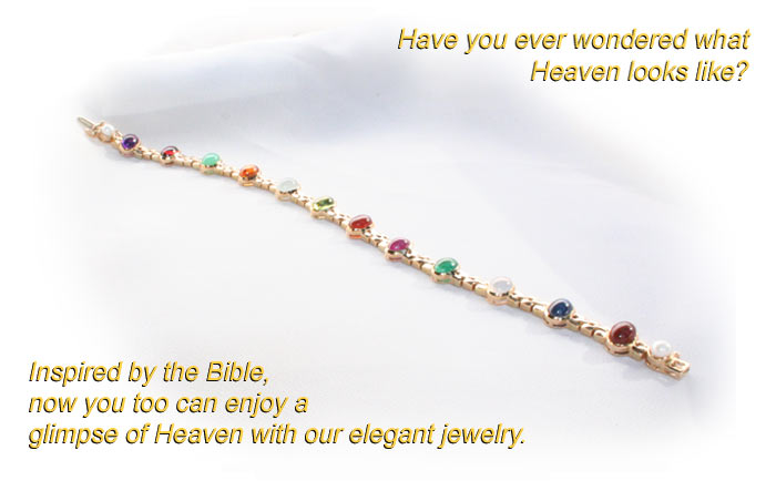 Click here to view all of the beautiful jewelry of the Glimpse of Heaven Collection®. Biblically inspired, you, too, can have a glimpse of Heaven.